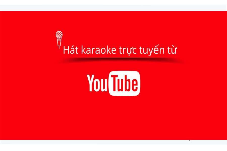 Hât karaoke với ứng dụng youtube