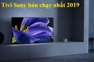 Những mẫu tivi sony bán chạy nhất 2019