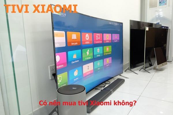 Nên mua tivi hãng nào tốt ? xiaomi
