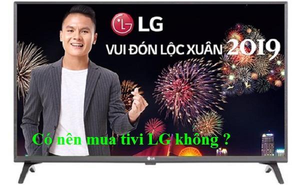 Nên mua tivi hãng nào tốt ? tivi LG