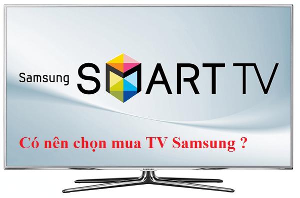 Nên mua tivi hãng nào tốt ? Tivi Samsung