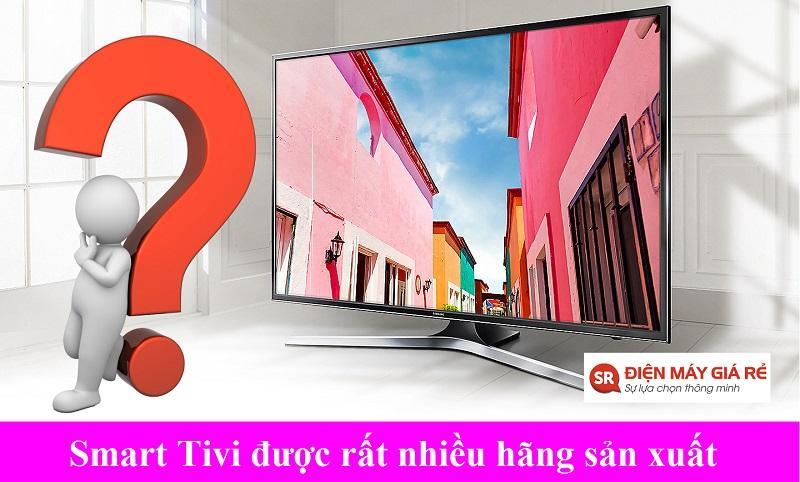 Có những hãng samrt tivi gì?
