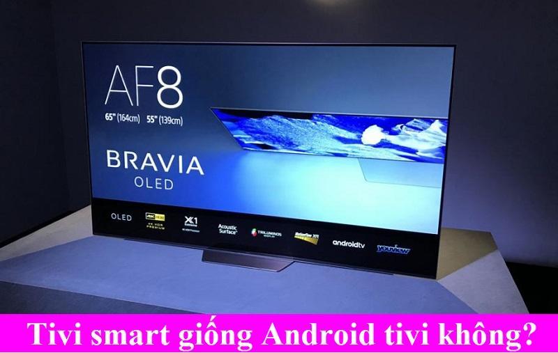Phân biệt Smart tivi với android tivi