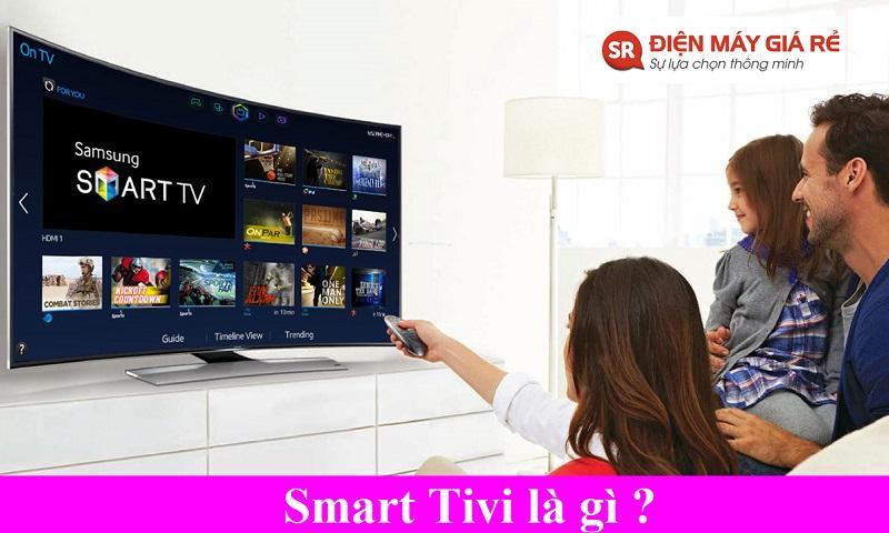 Smart tivi là gì