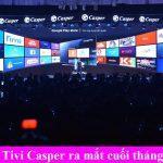 Tivi Casper là của nước nào? Bảo hành bao lâu?