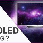 Tivi Oled là gì? Đặc điểm nổi bật của tivi OLED