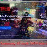 Top tivi samsung 43 inch 2019 bán chạy nhất