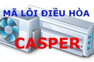 Bảng mã lỗi điều hòa Casper