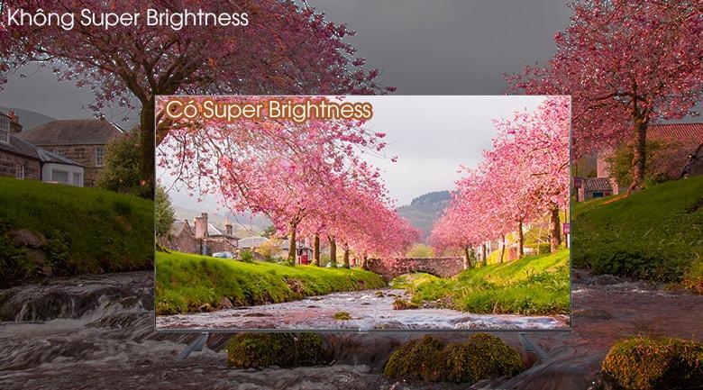 Công nghệ Super Brightness giúp tivi luôn sáng hơn thông thường