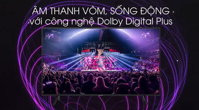 âm thanh vòm sống động với công nghệ Dolby Digital Plus