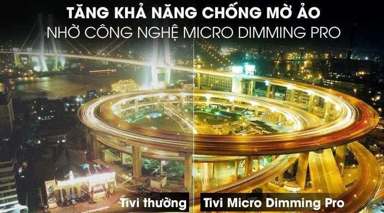 tăng khả năng chống mờ ảo nhờ công nghệ Micro Dimming Pro