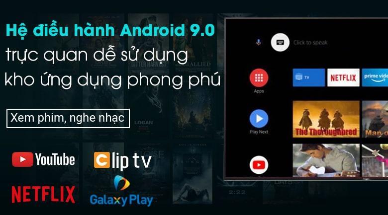 49X9500H hệ điều hành Android 9.0 trực quan dễ sử dụng kho ứng dụng phong phú