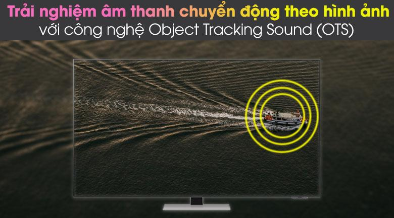 Tivi Samsung QA75QN85A giúp bạn trải nghiệm âm thanh chuyển động theo hình ảnh chân thực với công nghệ Object Tracking Sound (OTS)