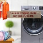 Máy giặt LG báo lỗi DE thì khắc phục thế nào ?