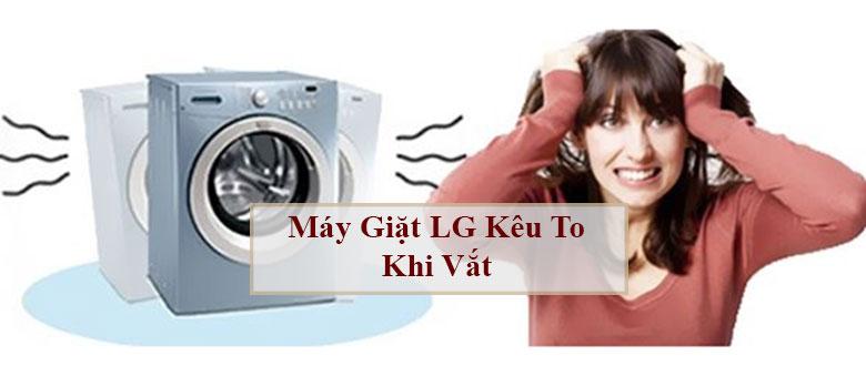 Máy giặt LG kêu to khi vắt