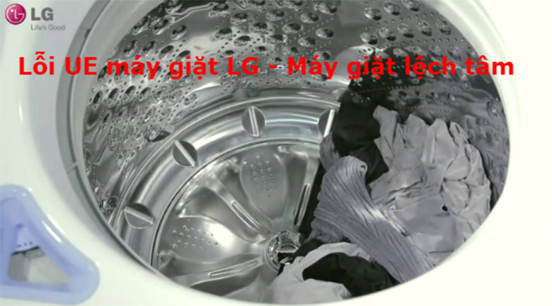 Lỗi UE máy giặt LG bị lệch tâm