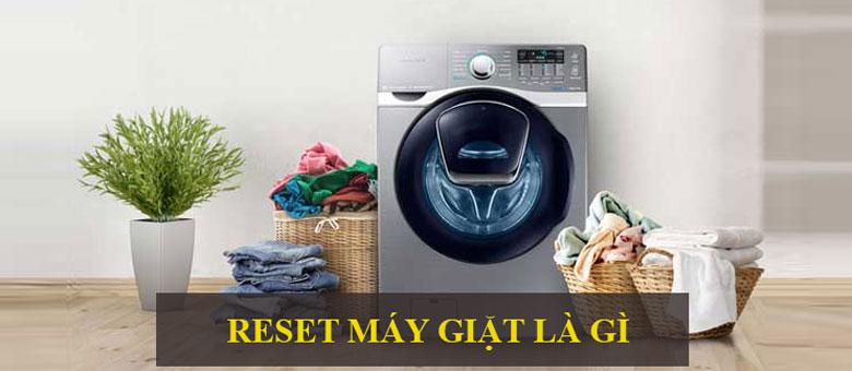 reset máy giặt Samsung là gì