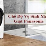 Các chế độ vệ sinh máy giặt Panasonic hoạt động và sử dụng như thế nào